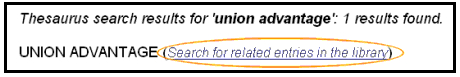 example of the thesaurus search result on union advantage and searching for related entries in the library